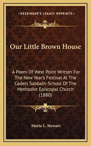Our Little Brown House af Maria L. Stewart