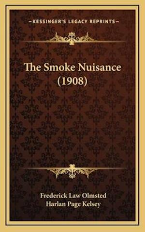 The Smoke Nuisance (1908) af Harlan Page Kelsey, Frederick Law Olmsted Jr.