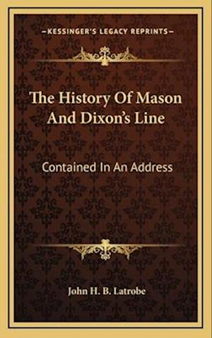 The History of Mason and Dixon's Line af John H. B. Latrobe