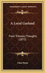 A Loyal Garland af Clara Payne