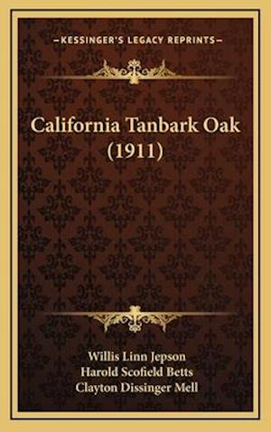 California Tanbark Oak (1911) af Willis Linn Jepson, Clayton Dissinger Mell, Harold Scofield Betts