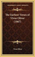 The Earliest Verses of Vivus Oliver (1867) af Vivus Oliver
