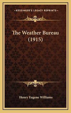 The Weather Bureau (1915) af Henry Eugene Williams