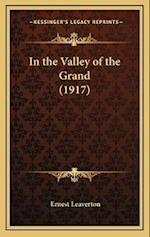 In the Valley of the Grand (1917) af Ernest Leaverton