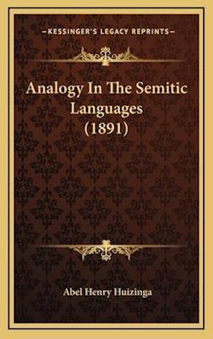 Analogy in the Semitic Languages (1891) af Abel Henry Huizinga