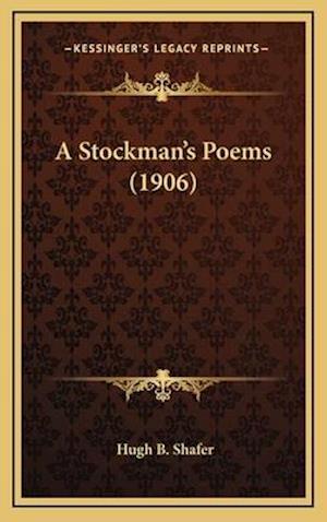 A Stockman's Poems (1906) af Hugh B. Shafer