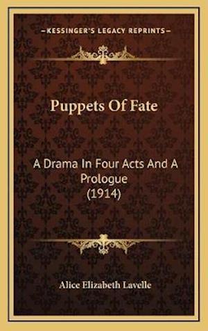 Puppets of Fate af Alice Elizabeth Lavelle