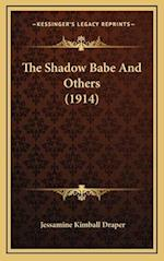 The Shadow Babe and Others (1914) af Jessamine Kimball Draper