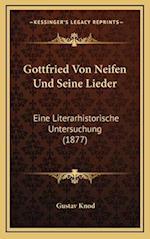 Gottfried Von Neifen Und Seine Lieder af Gustav Knod