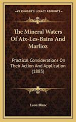 The Mineral Waters of AIX-Les-Bains and Marlioz af Leon Blanc