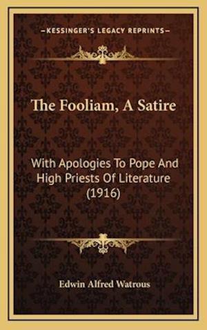 The Fooliam, a Satire af Edwin Alfred Watrous