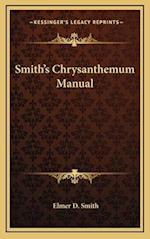 Smith's Chrysanthemum Manual af Elmer D. Smith