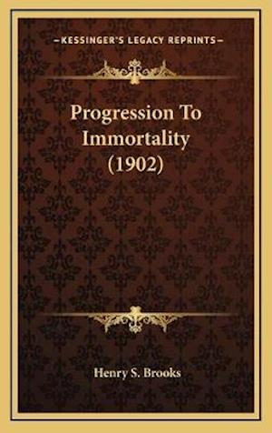 Progression to Immortality (1902) af Henry S. Brooks