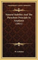Natural Stability and the Parachute Principle in Airplanes (1911) af W. Lemaitre