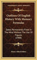 Outlines of English History with Memory Formulas af Henry Alfred Duboc