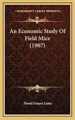 An Economic Study of Field Mice (1907) af David Ernest Lantz