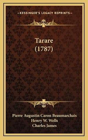 Tarare (1787) af Pierre Augustin Caron Beaumarchais, Henry W. Wells, Charles James