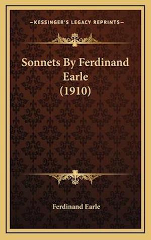 Sonnets by Ferdinand Earle (1910) af Ferdinand Earle