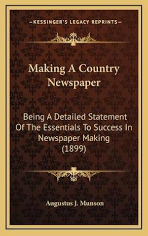 Making a Country Newspaper af Augustus J. Munson