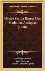 Notice Sur La Rarete Des Medailles Antiques (1828) af John Pinkerton, Johann Gottfried Lipsius, Gerard Jacob-Kolb