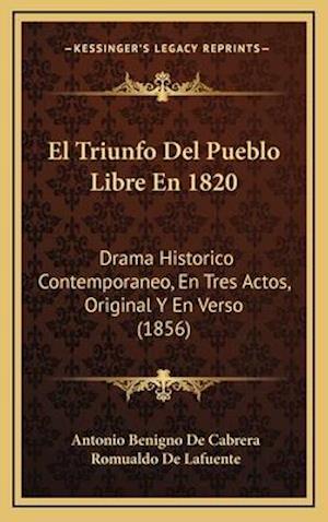 El Triunfo del Pueblo Libre En 1820 af Antonio Benigno De Cabrera, Romualdo De Lafuente