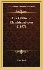 Der Otitische Kleinhirnabscess (1897) af Paul Koch
