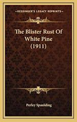 The Blister Rust of White Pine (1911) af Perley Spaulding