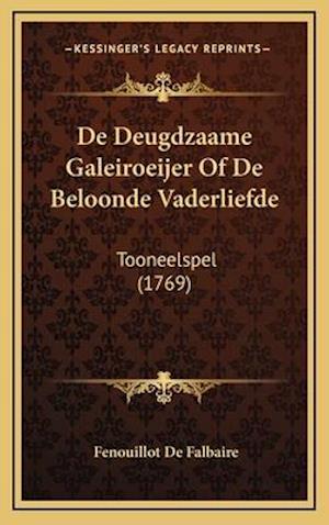 de Deugdzaame Galeiroeijer of de Beloonde Vaderliefde af Fenouillot De Falbaire