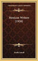 Mexican Writers (1920) af Estelle Lutrell