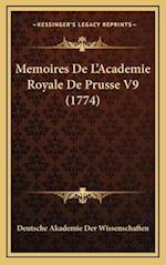 Memoires de L'Academie Royale de Prusse V9 (1774) af Deutsche Akademie Der Wissenschaften