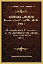 Excluding Gambling Information from the Mails, Part 1 af Committee On The Judiciary