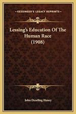 Lessing's Education of the Human Race (1908) af John Dearling Haney