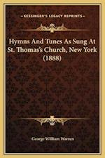 Hymns and Tunes as Sung at St. Thomas's Church, New York (1888) af George William Warren