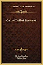 On the Trail of Stevenson af Clayton Hamilton