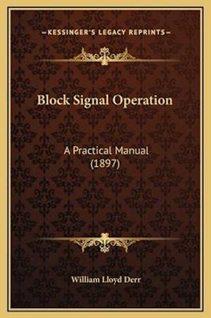 Block Signal Operation af William Lloyd Derr
