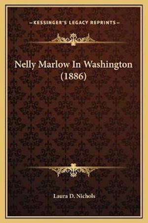 Nelly Marlow in Washington (1886) af Laura D. Nichols