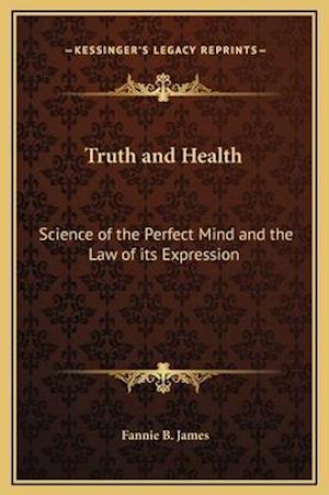 Truth and Health af Fannie B. James