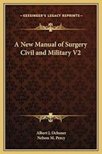 A New Manual of Surgery Civil and Military V2 af Nelson M. Percy, Albert J. Ochsner