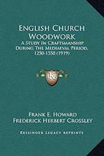 English Church Woodwork af Frederick Herbert Crossley, Frank E. Howard