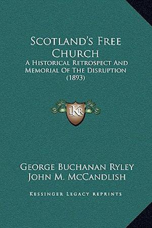 Scotland's Free Church af George Buchanan Ryley, John M. McCandlish