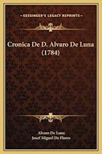 Cronica de D. Alvaro de Luna (1784) af Alvaro De Luna, Josef Miguel De Flores