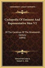 Cyclopedia of Eminent and Representative Men V2 af Samuel A. Ashe, Edward McCrady Jr.