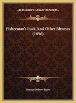 Fisherman's Luck and Other Rhymes (1896) af Horace Disbrow Reeve
