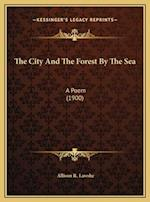 The City and the Forest by the Sea af Allison R. Lawshe