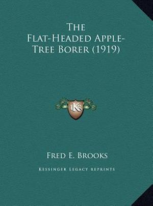 The Flat-Headed Apple-Tree Borer (1919) af Fred E. Brooks