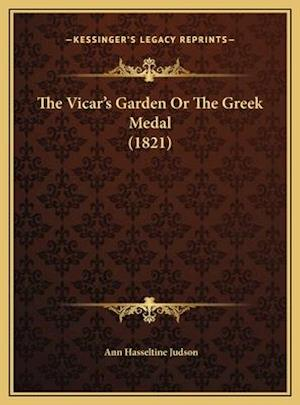 The Vicar's Garden or the Greek Medal (1821) af Ann Hasseltine Judson