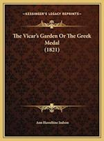 The Vicar's Garden or the Greek Medal (1821) af Ann Hasseltine Judson