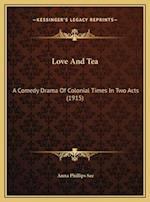 Love and Tea af Anna Phillips See