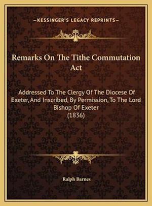 Remarks on the Tithe Commutation ACT af Ralph Barnes