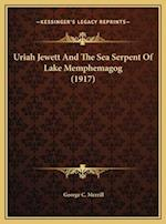 Uriah Jewett and the Sea Serpent of Lake Memphemagog (1917) af George C. Merrill
